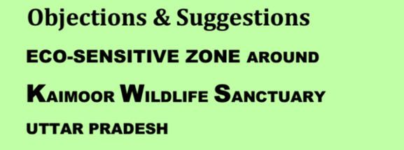 objections & suggestions on Kaimoor Wildlife Sanctuary Eco-sensitive Zone Notification
